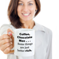 Funny Mugs-Coffee Chocolate Men Somethings Are Just Better Rich- Novelty Cup-For Women Friends