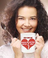 You Are My Perfect Match Better Half- Valentines Lovers Custom -Novelty Coffee Mug Gift
