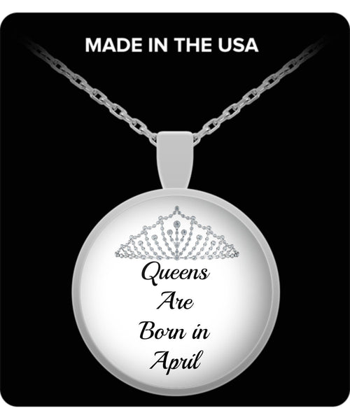 Birthday Jewelry/Queens Are Born In April/Round Silver Pendant Necklace/Gifts For Mothers Women