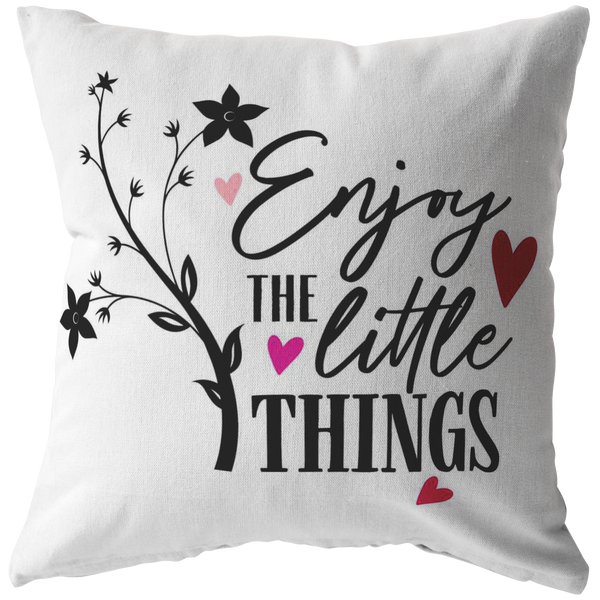 Throw pillow Enjoy the little things