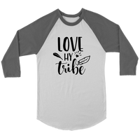 Love My Tribe-raglan sport White  unisex-shirt.