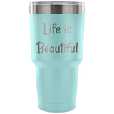 30 oz stainless tumbler Life is beautiful motivational coffee tea cup gift multiple colors friend