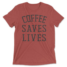 Coffee Saves Lives T-shirt