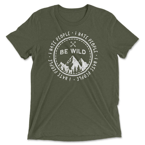 I Hate People Be Wild Tee