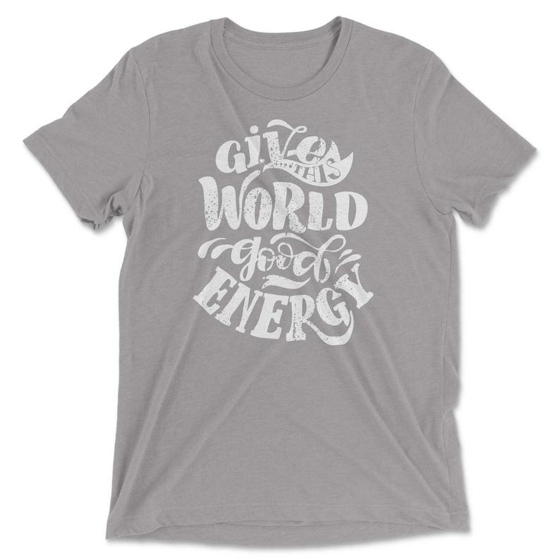 Give This World Good Energy T-shirt