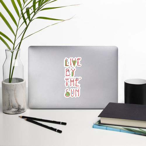 Live By The Sun Sticker
