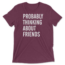 Probably Thinking About Friends Graphic Tee