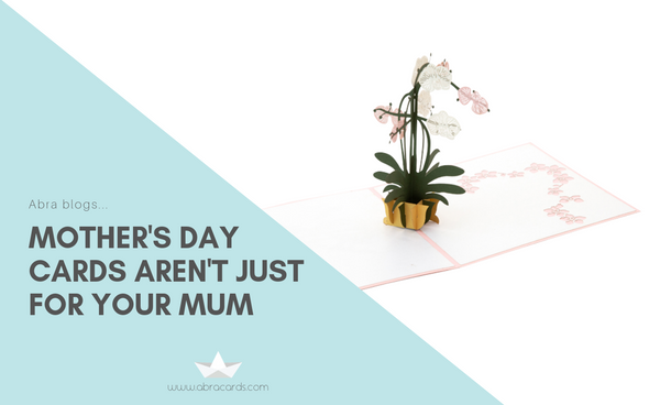 Mother's Day Cards are Not Just for Your Mum