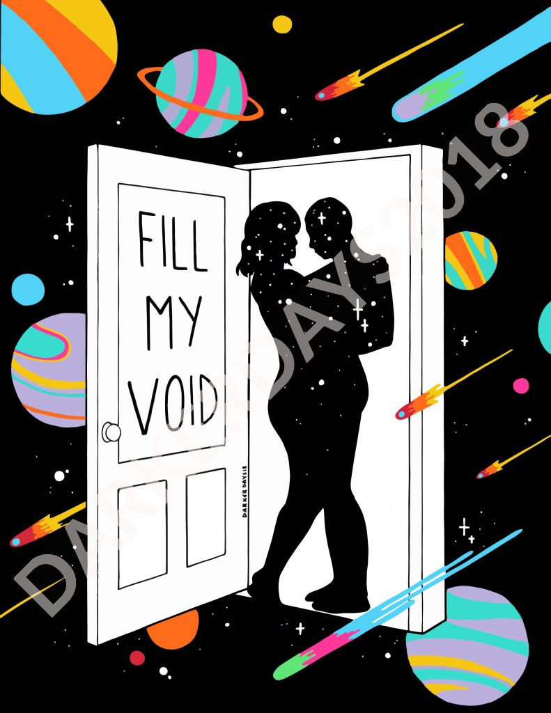 Fill My Void Print Prints