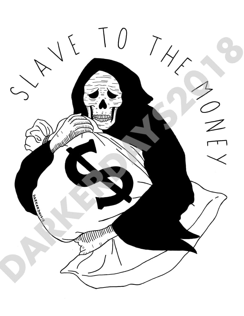 Slave To The Money Print Prints