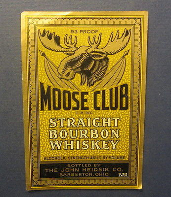 Old Vintage 1935 - MOOSE CLUB Whiskey LABEL - John Heidsik - Barberton OHIO
