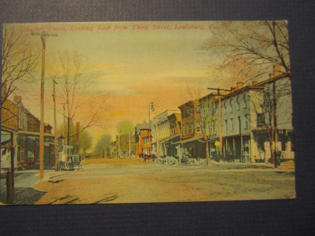 Old c.1910 - LEWISBURG PA. Market Street Looking East from Third St. - POSTCARD