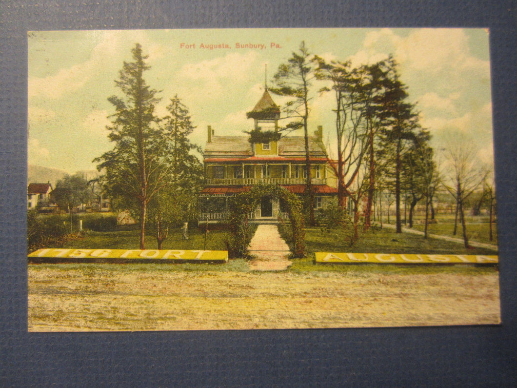 Old 1909 - SUNBURY PA. - FORT AUGUSTA - POSTCARD