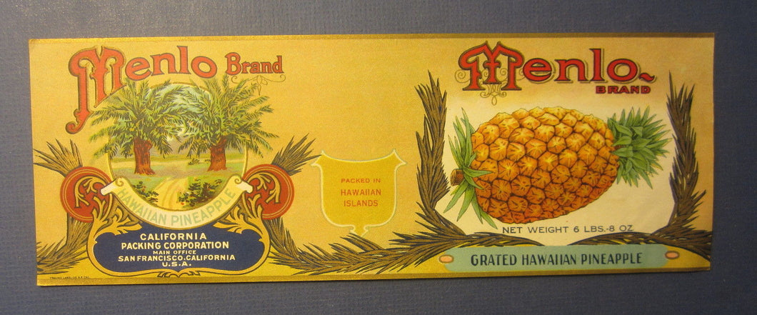 Old Vintage c.1910 MENLO Hawaiian Pineapple - CAN LABEL - San Francisco CA.