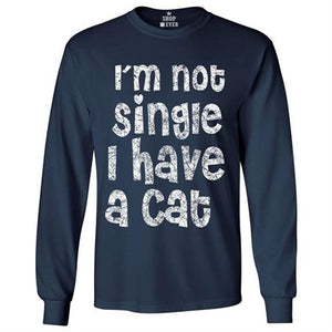 I'm Not Single I Have a Cat Long Sleeve Funny Shirt NAVY