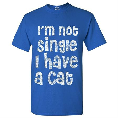 I'm Not Single I Have a Cat T-shirt Funny Shirts
