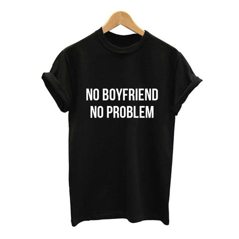 No Boyfriend No Problem T-Shirt