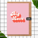 Big Love Valentines Card