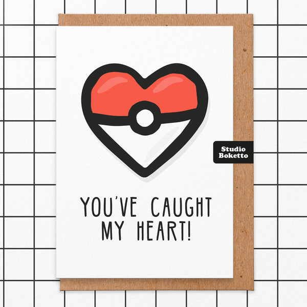 You've Caught My Heart Valentines Card