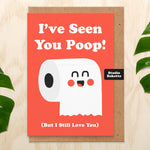 I've Seen You Poop! (But I Still Love You) Valentines Card