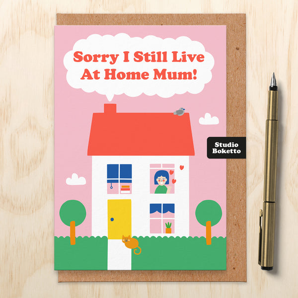 Sorry I Still live At Home Mum Mothers Day Card