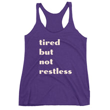 Tired But Not Restless- Racerback Tank