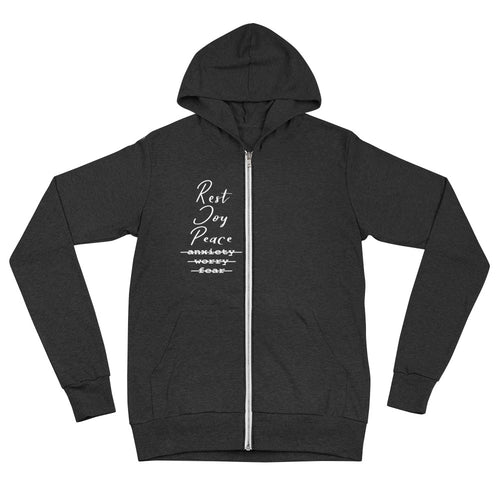 Rest, Joy, Peace over Anxiety, Worry, Fear- Unisex zip hoodie