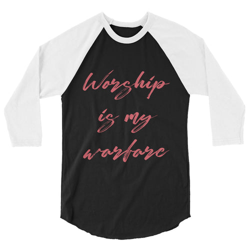 Worship Is My Warfare- 3/4 sleeve raglan shirt
