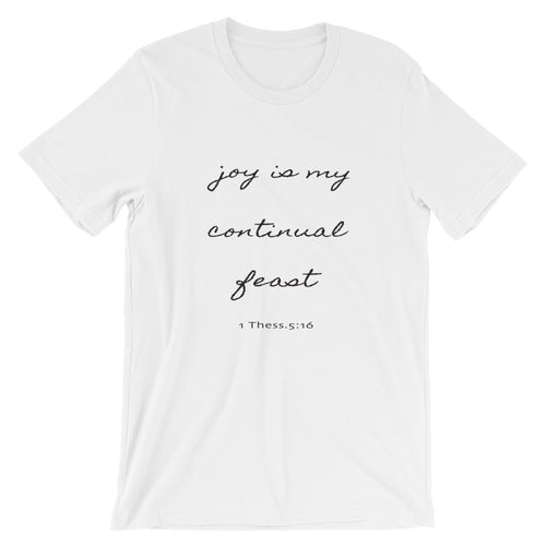 Joy Is My Continual Feast- Tee