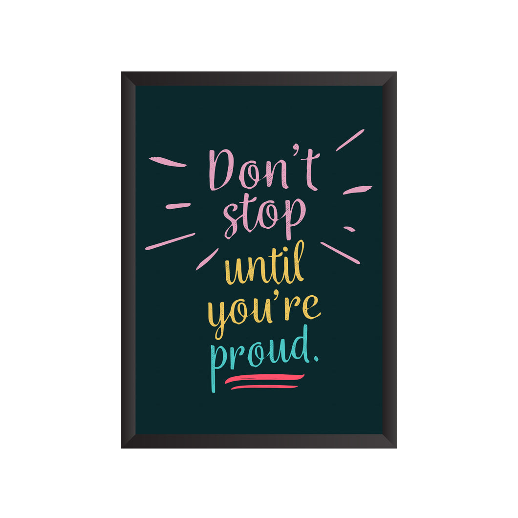 Don't Stop until You are Proud Wall Frame | PF039