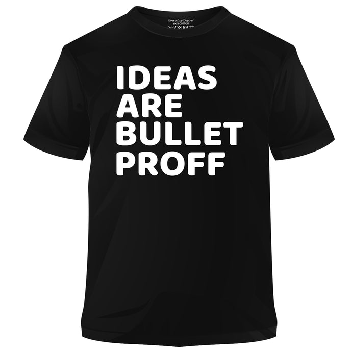 Ideas Are Bullet Proff Cotton T-shirt
