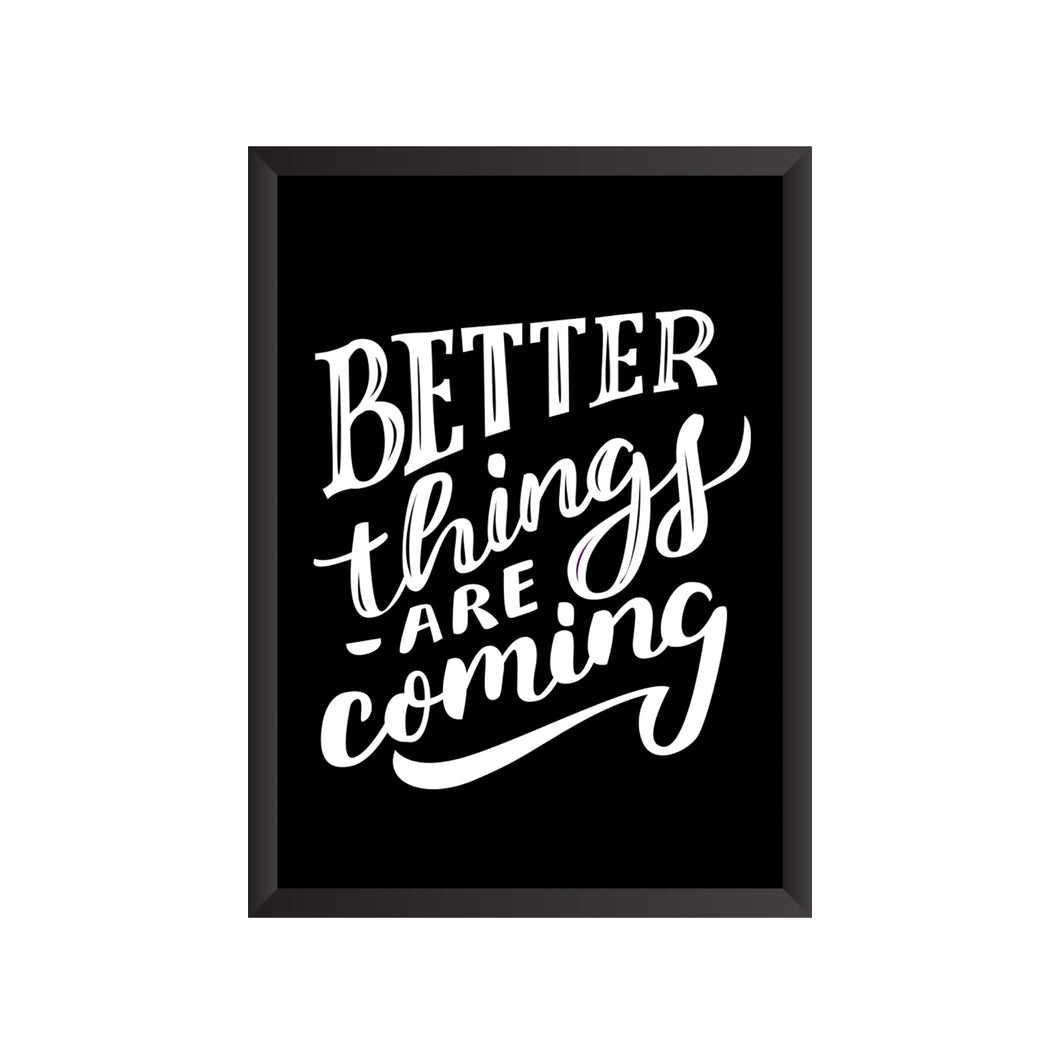Better Things are Coming Wall Frame | PF035