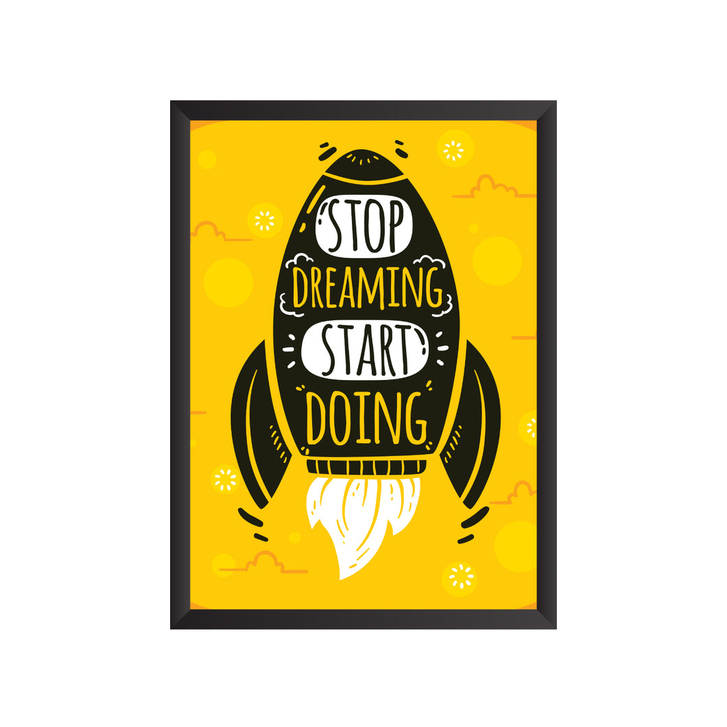 Stop Dreaming Start Doing Wall Frame | PF044