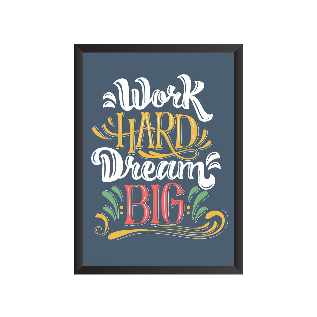 Work Hard Dream Big Wall Frame | PF047