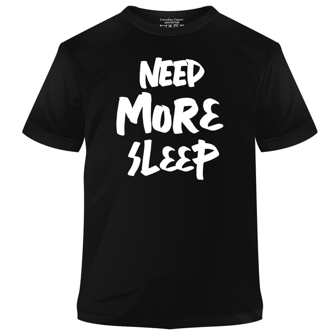 Need More Sleep Cotton T-shirt