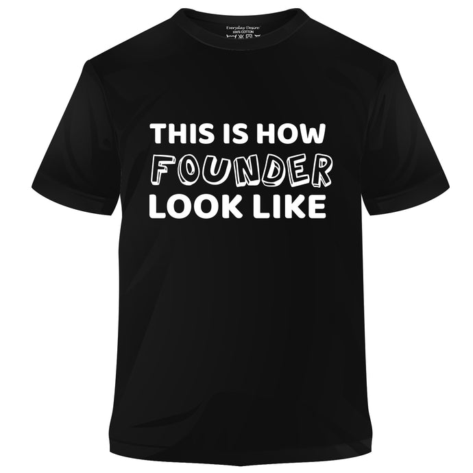 This Is How Founder Look Like Cotton T-shirt