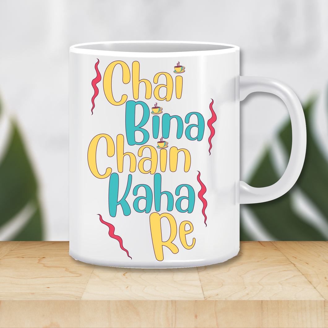 Chai Bina Chain Kaha Re Ceramic Coffee Mug | ED1507
