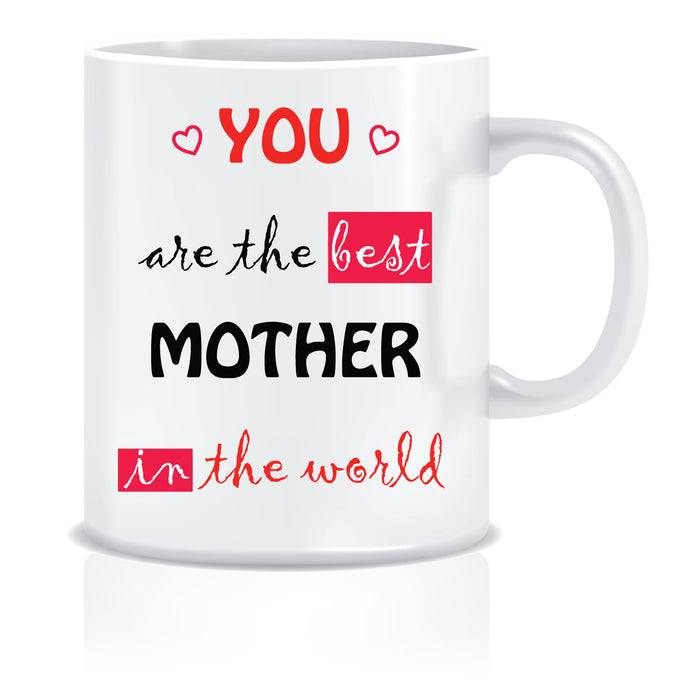 You are the Best Mother in the World Coffee Mug | ED630