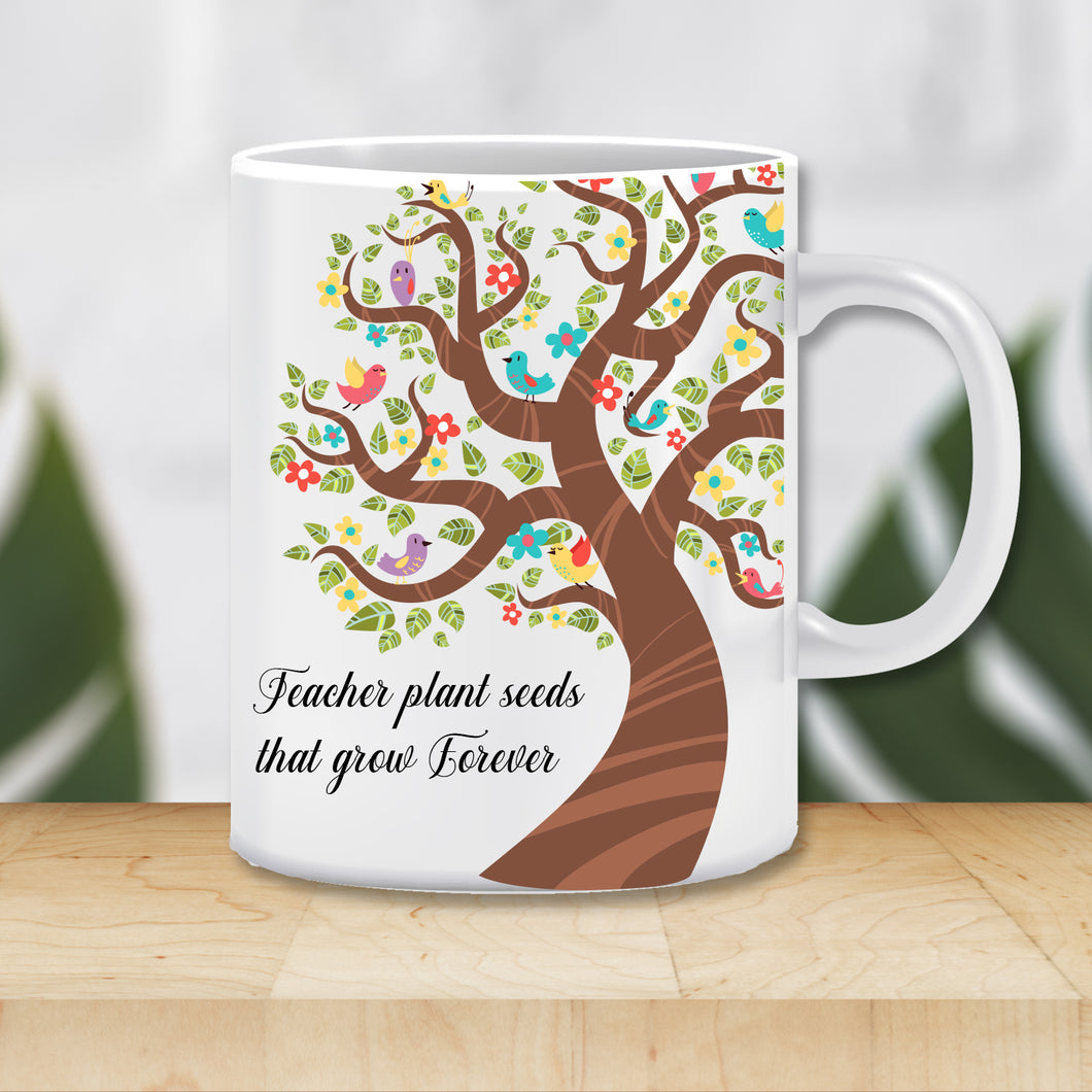 Teacher Plant Seeds That Grow Forever Ceramic Coffee Mug | ED1505