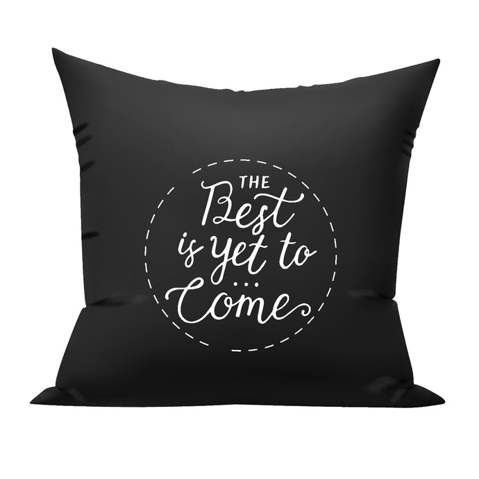 best is yet to come cushion
