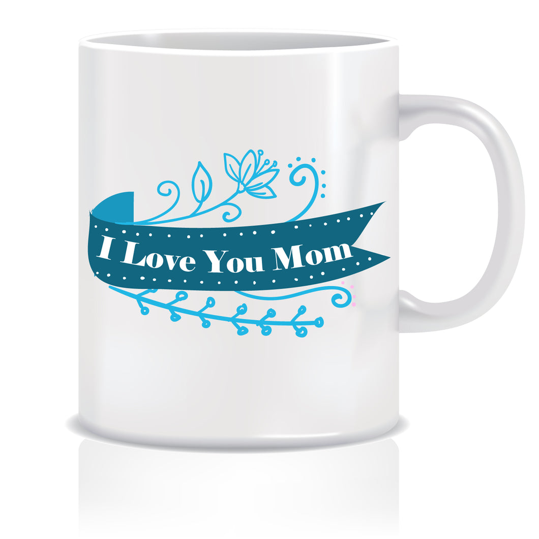 I Love You Mom Coffee Mug | ED622