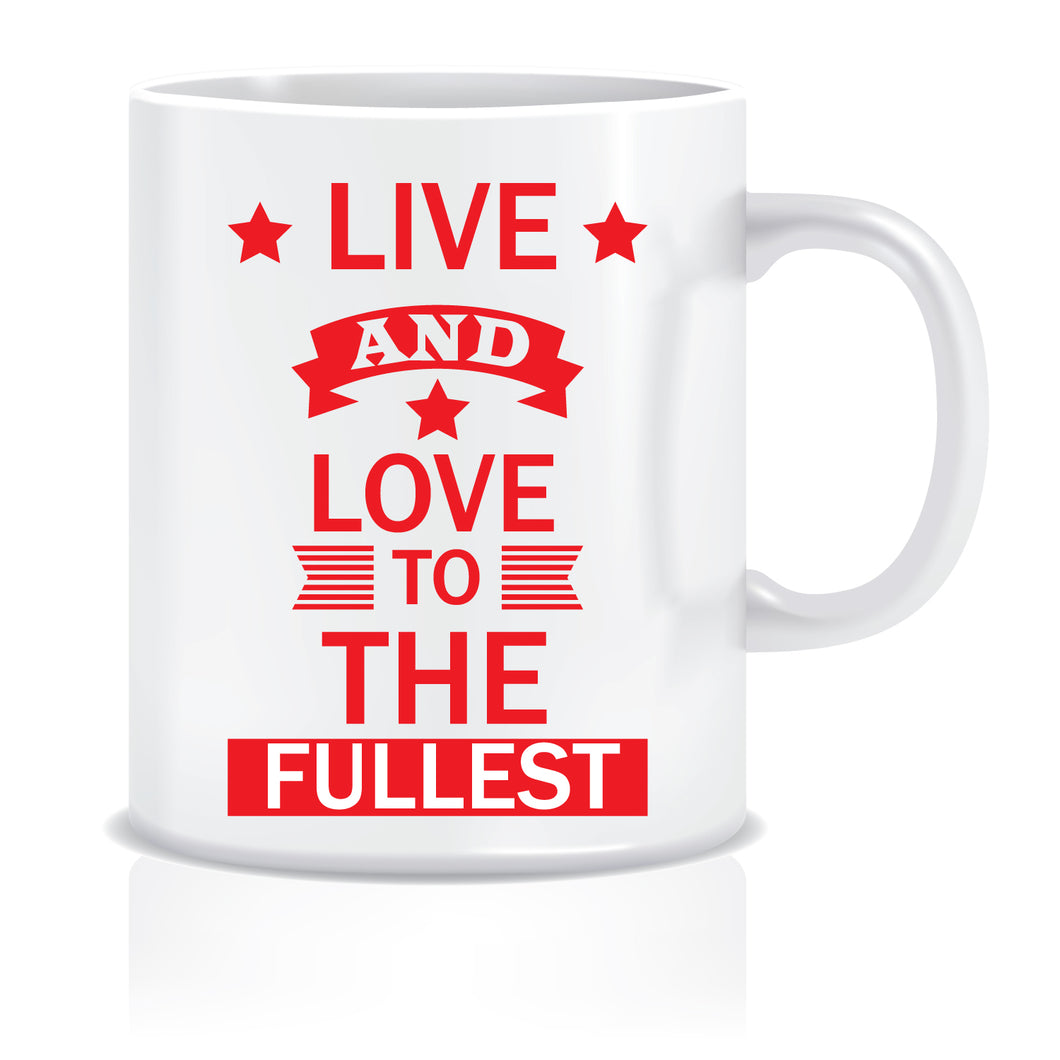 Live & Love to the Fullest Coffee Mug | ED400