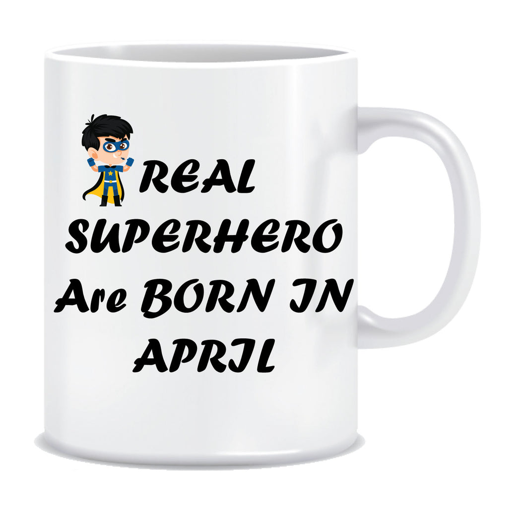 Superheroes are Born In April Coffee Mug