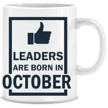 Leaders are Born In October Coffee Mug