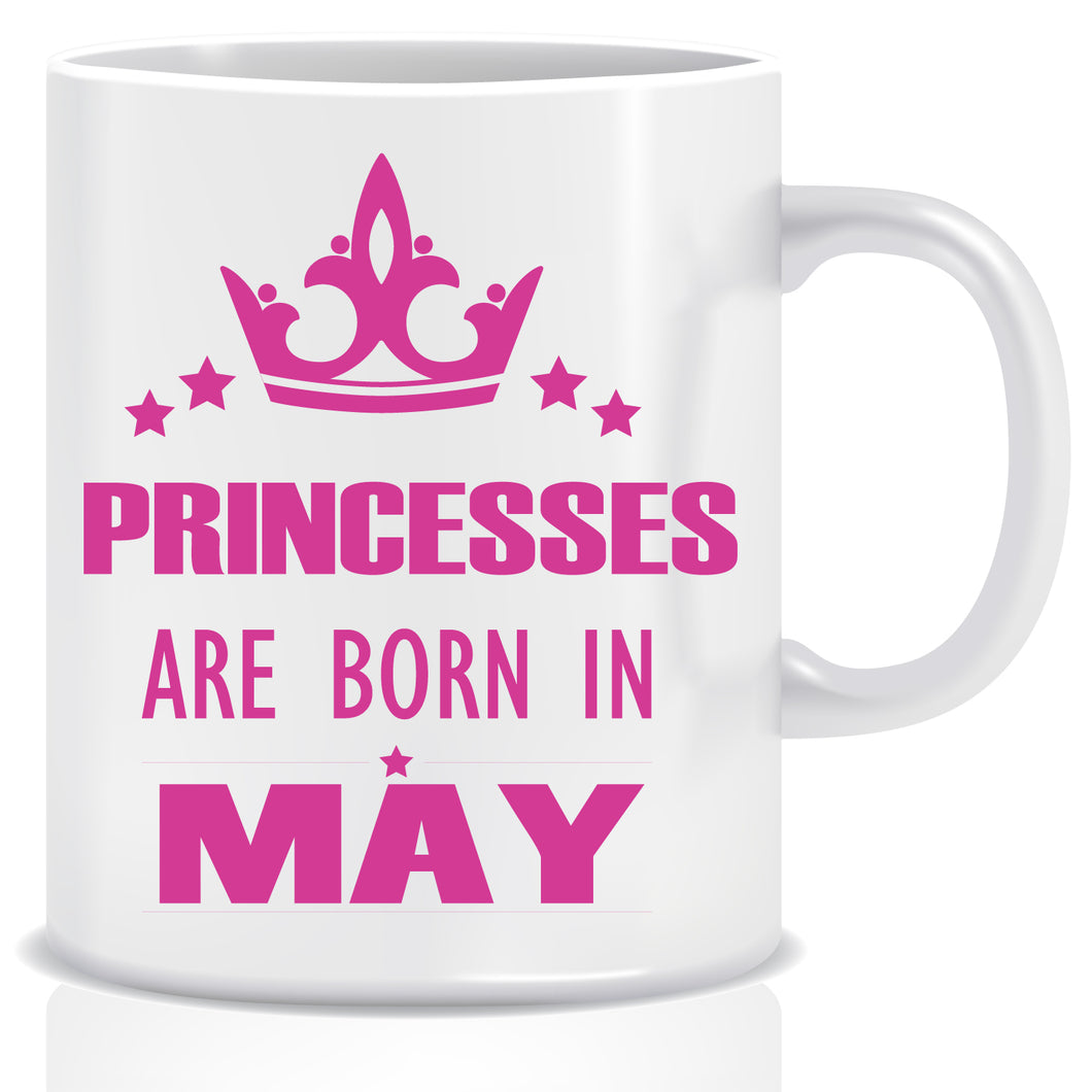 Princesses are Born In May Coffee Mug
