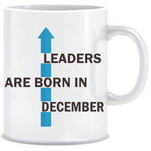 Leaders are Born In December Coffee Mug