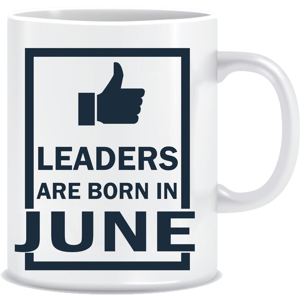 Leaders are Born In June Coffee Mug