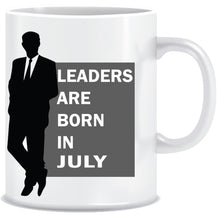 Leaders are Born In July Coffee Mug