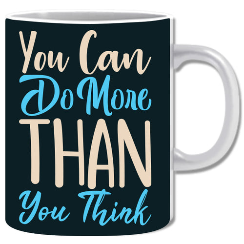 You Can Do More Than You Think Ceramic Coffee Mug | ED1471