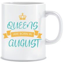 Queens are Born In August Coffee Mug